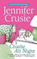 Charlie All Night, by Jennifer Crusie.