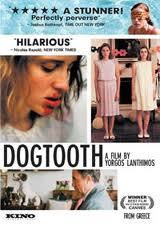 Dogtooth: A Film by Yorgos Lanthimos
