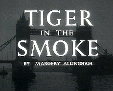 Tiger in the Smoke, by Margery Allingham