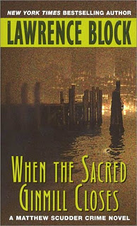 When the Sacred Ginmill Closes, by Lawrence Block