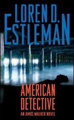 American Detective, by Loren D. Estleman