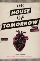 Find the House of Tomorrow by Peter Bognanni in the Seattle Public Library catalog.