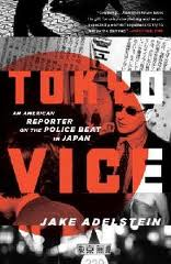 Tokyo Vice, by Jake Adelstein