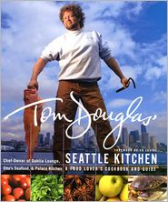 Find Tom Douglas' Seattle Kitchen in the Seattle Public Library catalog.