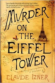 Find Claude Izner's Murder on the Eiffel Tower in the Seattle Public Library's catalog