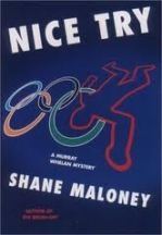 Find Shane Maloney's Nice Try in the Seattle Public Library catalog.