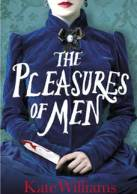Find Kate Williams' The Pleasures of Men in the Seattle Public Library catalog.