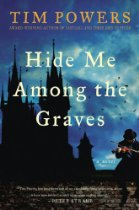 Find Tim Powers' Hide Me Among the Graves in the Seattle Public Library catalog.