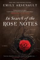 In Search of Rose Notes, by Emily Arsenault