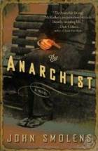 The Anarchist, by John Smolens.