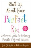 Shut Up about Your Perfect Kid book cover image