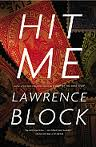 Find Hit Me by Lawrence Block in the Seattle Public Library catalog.