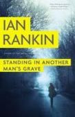 Find Ian Rankin's Standing in Another Man's Grave in the Seattle Public Library catalog.