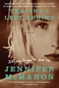 Find Jennifer McMahon's The One I Left Behind in the Seattle Public Library catalog