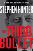 Find Stephen Hunter's The Third Bullet in the Seattle Public Library catalog