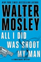 Find Walter Mosley's All I Did Was Shoot My Man in the Seattle Public Library catalog