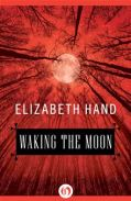 waking the moon elizabeth hand