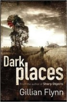 Find Dark Places by Gillian Flynn in the Seattle Public Library catalog.