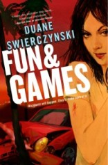 Find Duane Swierczynski's Fun & Games in the Seattle Public Library catalog.