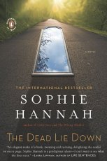Find Sophie Hannah's The Dead Lie Down in the Seattle Public Library catalog