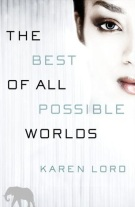 Click here for view of The Best of All Possible Worlds by karen Lord