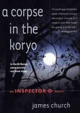 Find James Church's A Corpse in the Koryo in the Seattle Public Library catalog.