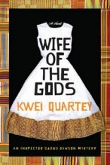 Find Kwei Quartey's Wife of the Gods in the Seattle Public Library catalog.