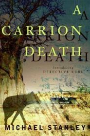 Find Michael Stanley's A Carrion Death in the Seattle Public Library catalog.