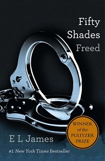 Pulitzer Prize Winning novel Fifty Shades Freed, by E.L. James