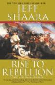 Click here to view Rise to Rebellion by Jeff Shaara in SPL catalog