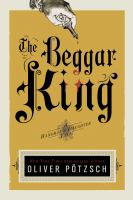 Click here to find The Beggar King by Oliver Pötzsch in SPL catalog