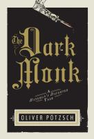 Click here to find The Dark Monk by Oliver Pötzsch in SPL catalog