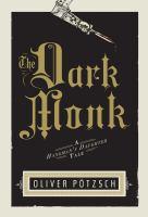 Click here to find The Dark Monk by Oliver Pötzsch in SPL catalog