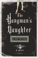 Click here to find The Hangman's Daughter by Oliver Pötzsch in SPL catalog