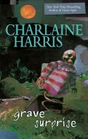 Click here to view Grave Surprise by Charlaine Harris in SPL catalog