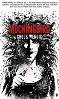 Click here to view Mockingbird by Chuck Wendig in SPL catalog