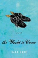 World to Come by Dara Horn in Library Catalog
