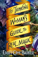 Thinking Woman's Guide to Real Magic