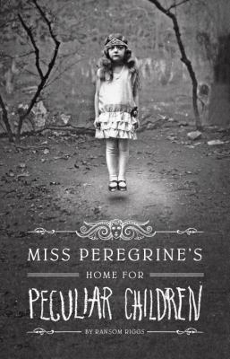 Miss Peregrine's Home for Peculiar Children - Ransom Riggs (young adult fiction)