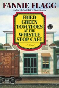 Fried Green Tomatoes at the Whistle Stop Cafe in the Library catalog