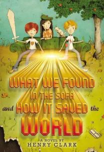 Cover of What We Found in the Sofa and How It Saved the World