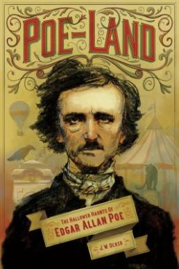 Poe-Land The Hallowed Haunts of Edgar Allan Poe