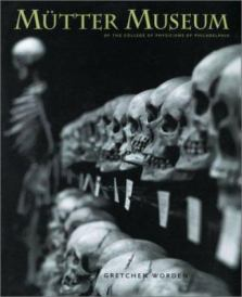 Find Mütter Museum of the College of Physicians of Philadelphia in the SPL catalog