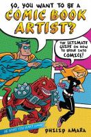 Find So, You Want to Be A Comic Book Artist in the SPL catalog