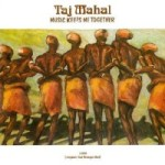 cover image for Taj Mahal's Music Keeps Me Together