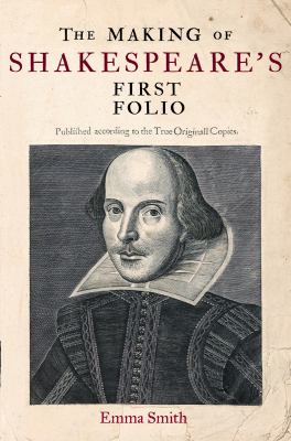 Click here to view The Making of Shakespeare's First Folio in the SPL catalog