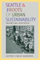 cover image for Seattle and the Roots of Urban Sustainability