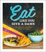 Eat Like You Give A Damn cover