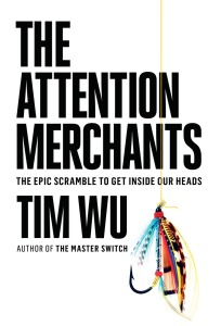 tim-wu-the-attention-merchants-book-cover