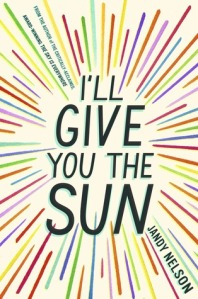 Book cover: I'll Give You the Sun by Jandy Nelson